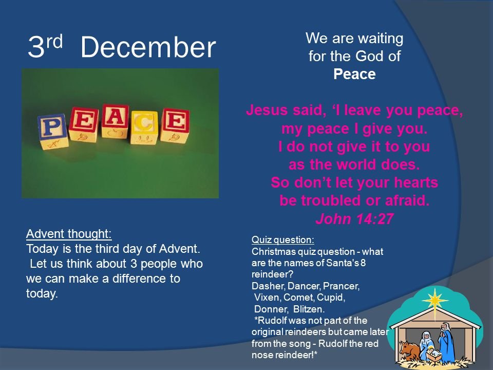 3 rd December We are waiting for the God of Peace Jesus said, 'I leave you peace, my peace I give you.