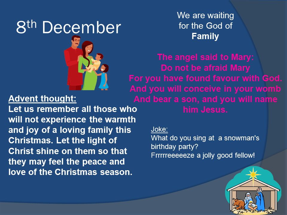 8 th December We are waiting for the God of Family The angel said to Mary: Do not be afraid Mary For you have found favour with God.