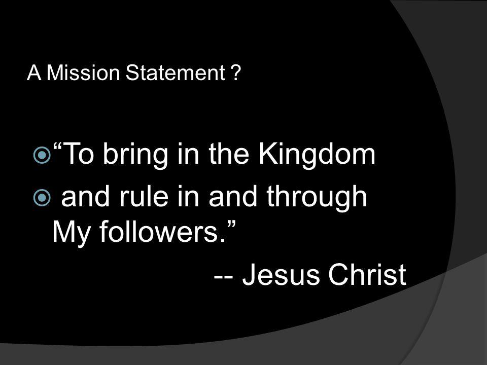 A Mission Statement .