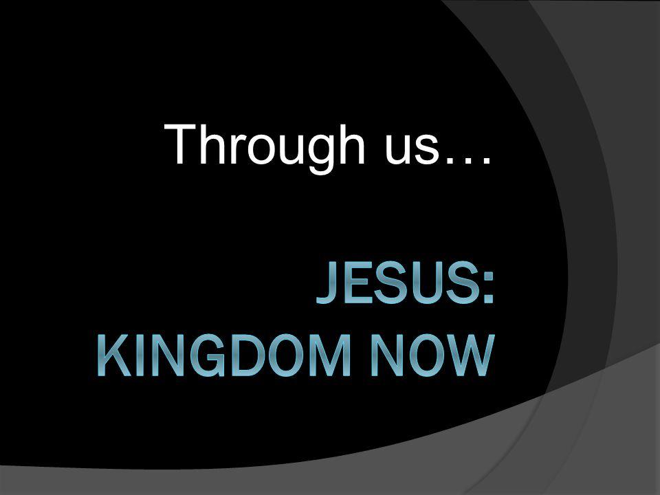 Through us…