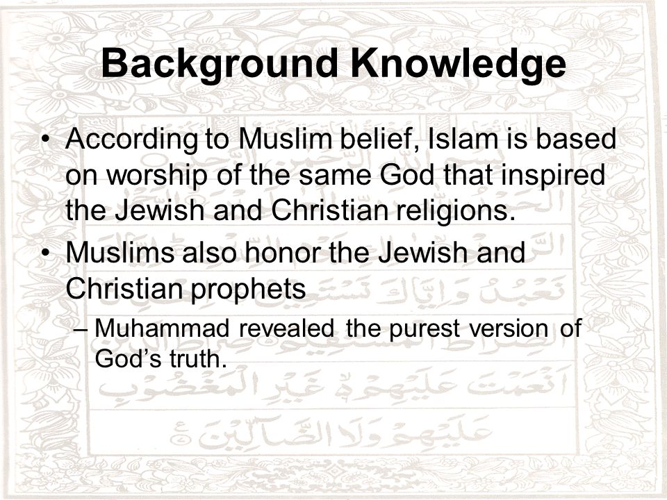 Sacred Writings Muslims recognize the Jewish Torah and the Christian Gospels as holy books.