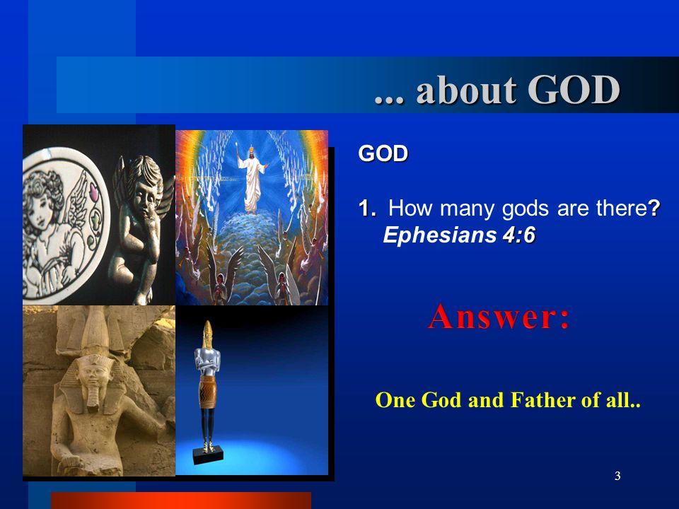 4 GOD 2.What is the nature of God. John 4:24 God is spirit.