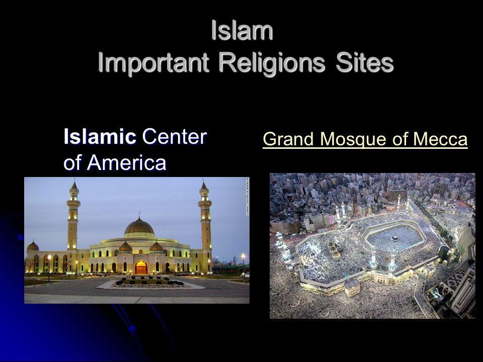 Islamic Center of America Islam Important Religions Sites Grand Mosque of Mecca