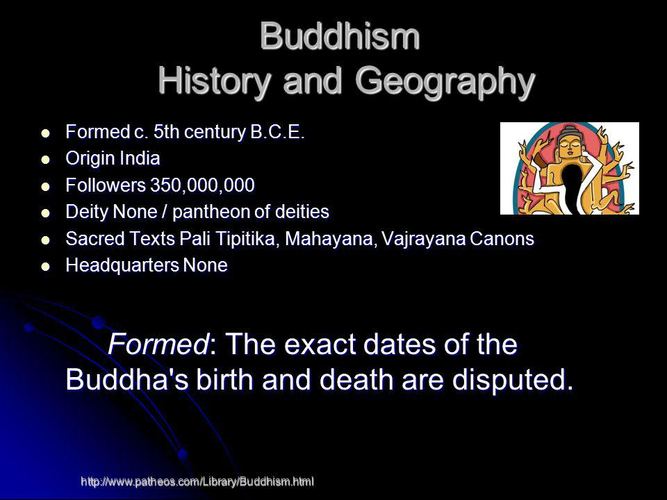 Formed c. 5th century B.C.E. Formed c. 5th century B.C.E. Origin India Origin India Followers 350,000,000 Followers 350,000,000 Deity None / pantheon