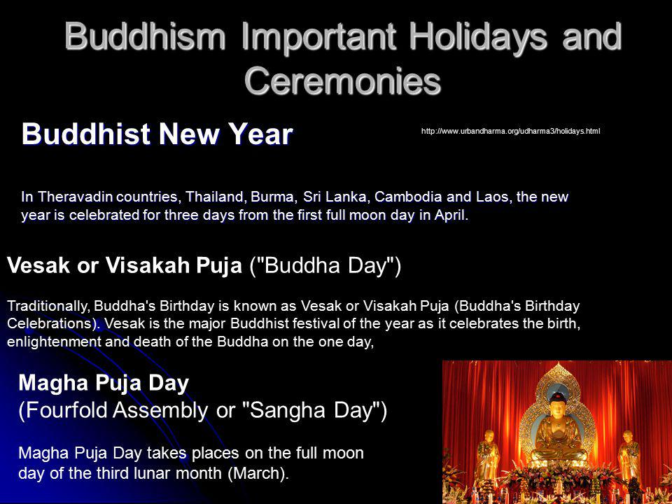 Buddhist New Year In Theravadin countries, Thailand, Burma, Sri Lanka, Cambodia and Laos, the new year is celebrated for three days from the first ful