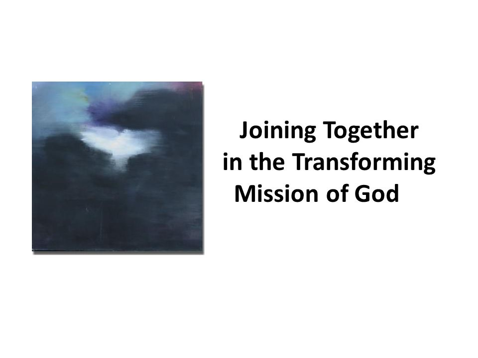 Joining Together in the Transforming Mission of God