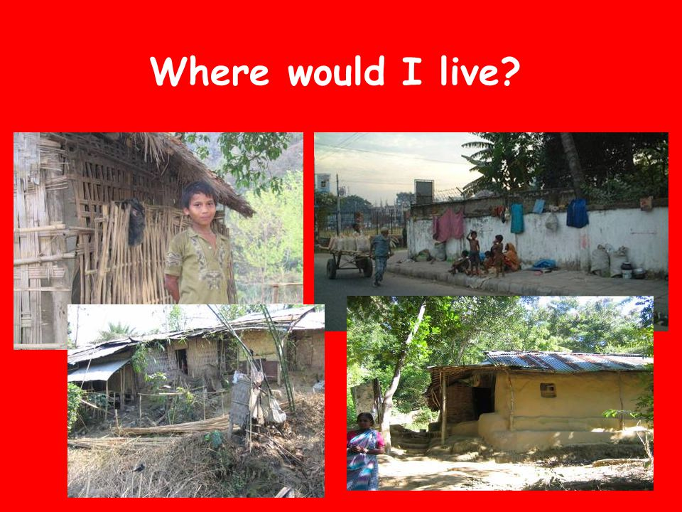 Where would I live?