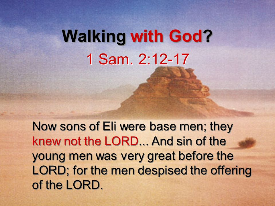 Now sons of Eli were base men; they knew not the LORD...