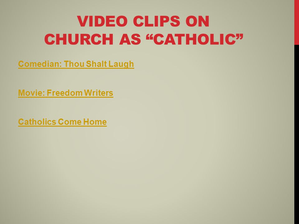 "VIDEO CLIPS ON CHURCH AS ""CATHOLIC"" Comedian: Thou Shalt Laugh Movie: Freedom Writers Catholics Come Home"