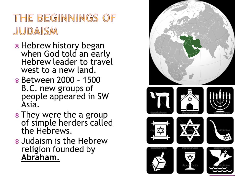  Hebrew history began when God told an early Hebrew leader to travel west to a new land.  Between 2000 – 1500 B.C. new groups of people appeared in