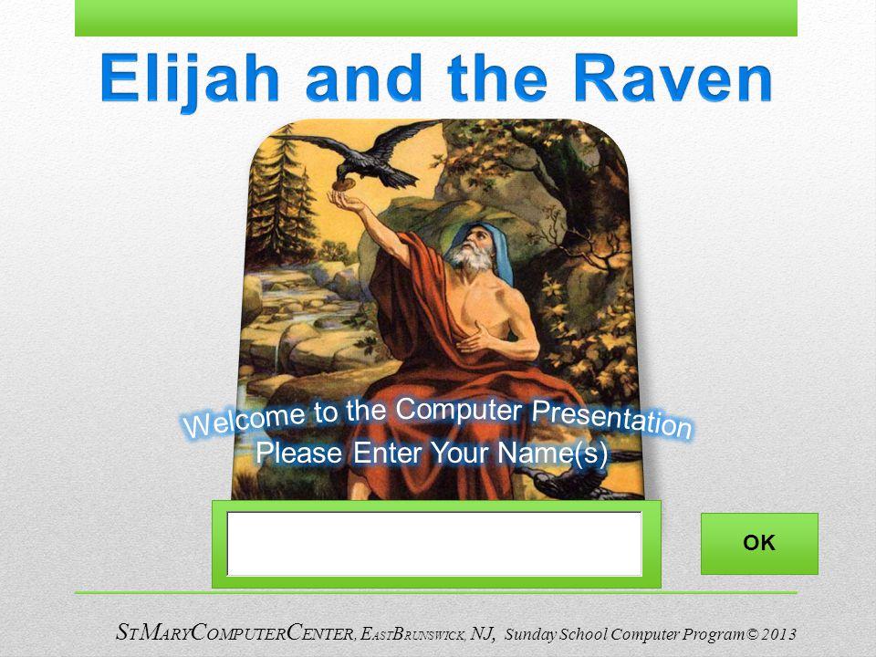 S T M ARY C OMPUTER C ENTER, E AST B RUNSWICK, NJ, Sunday School Computer Program© 2013 OK
