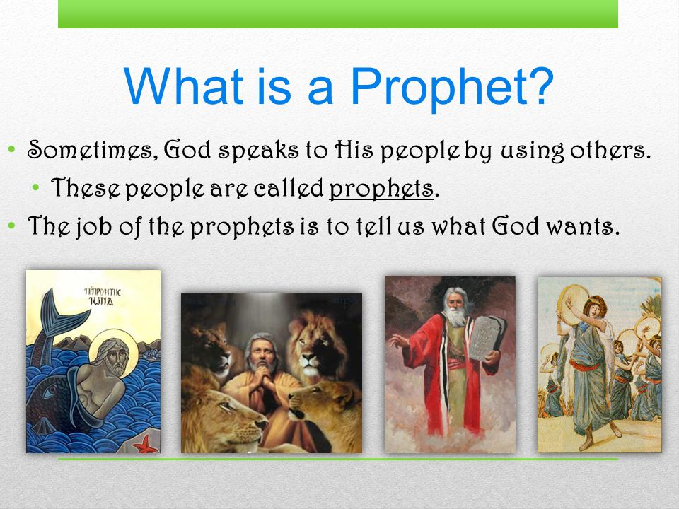 What is a Prophet. Sometimes, God speaks to His people by using others.
