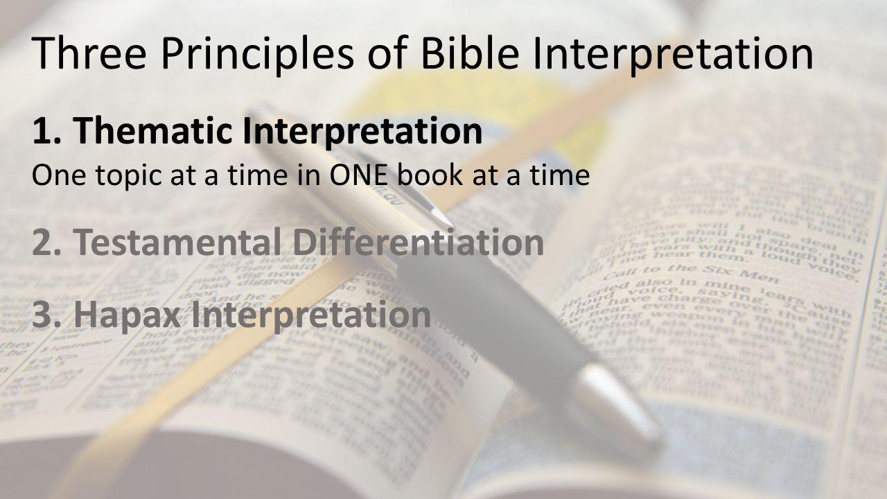 Three Principles of Bible Interpretation 1.