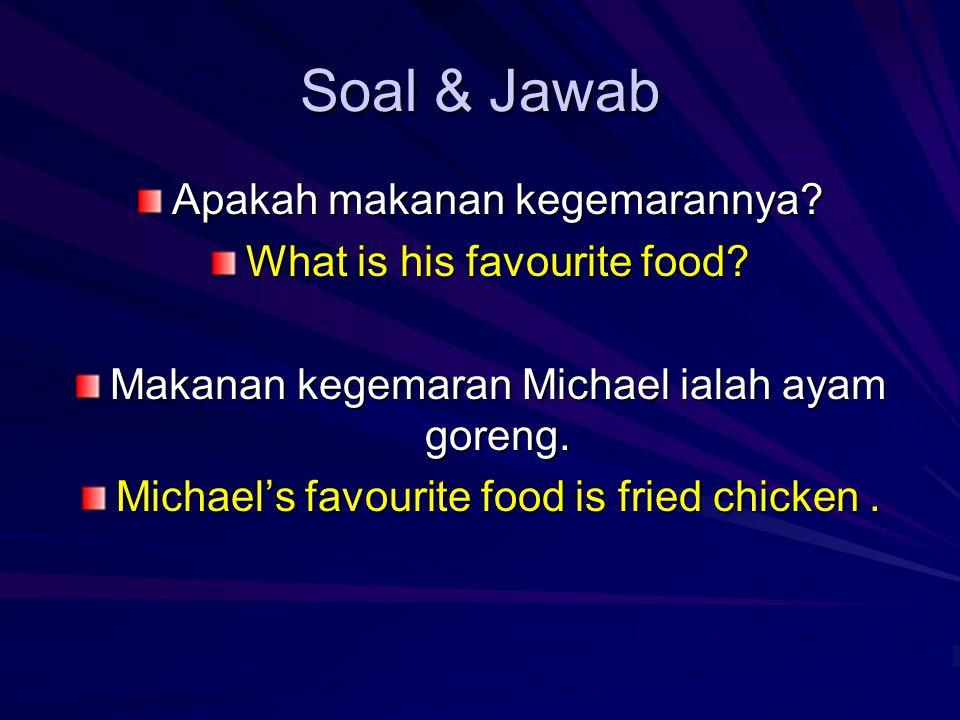 Soal & Jawab Apakah makanan kegemarannya. What is his favourite food.
