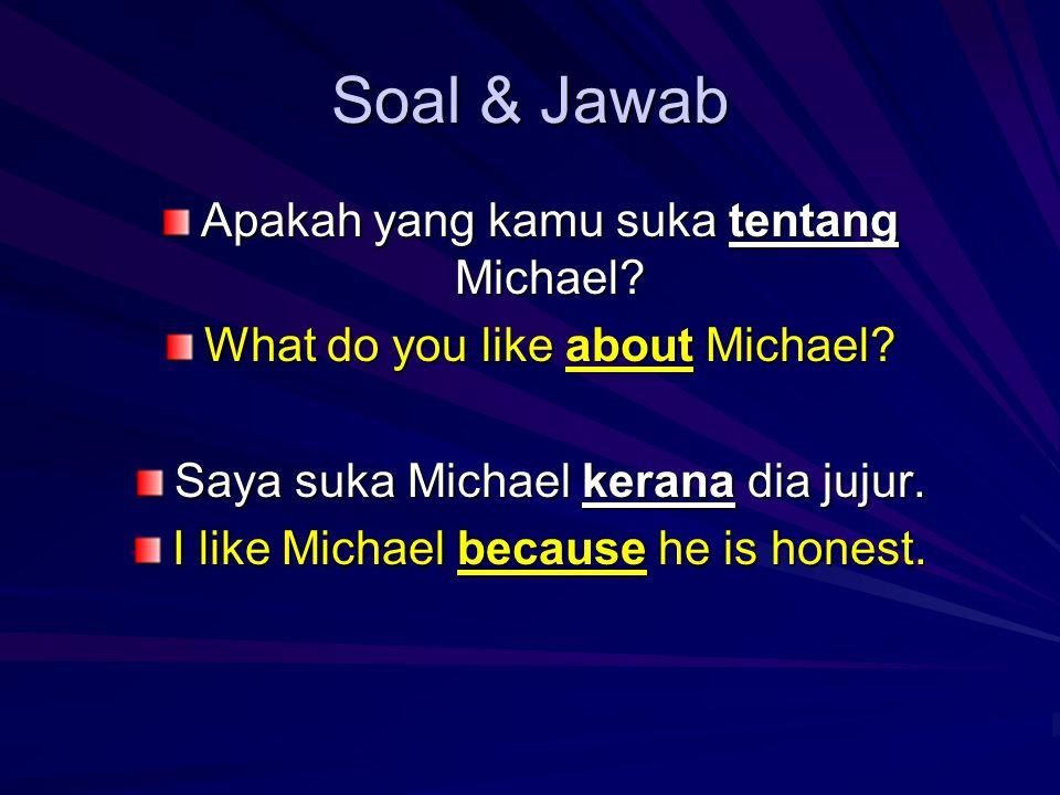 Soal & Jawab Apakah yang kamu suka tentang Michael.