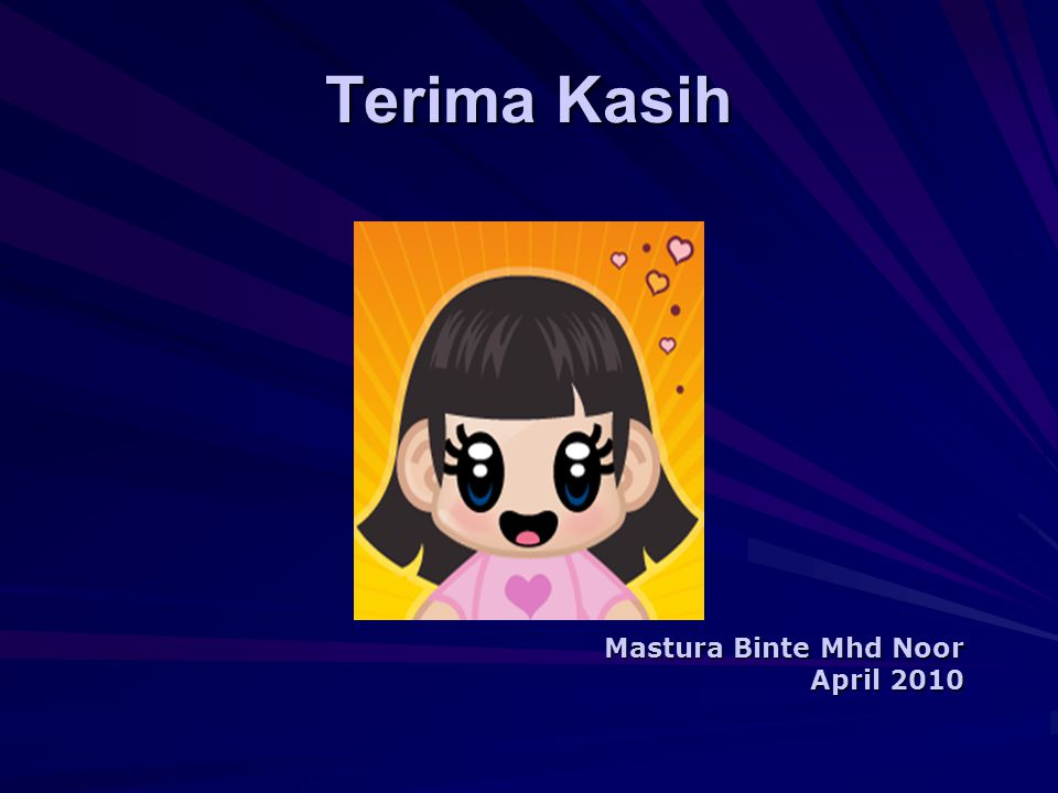Terima Kasih Mastura Binte Mhd Noor April 2010