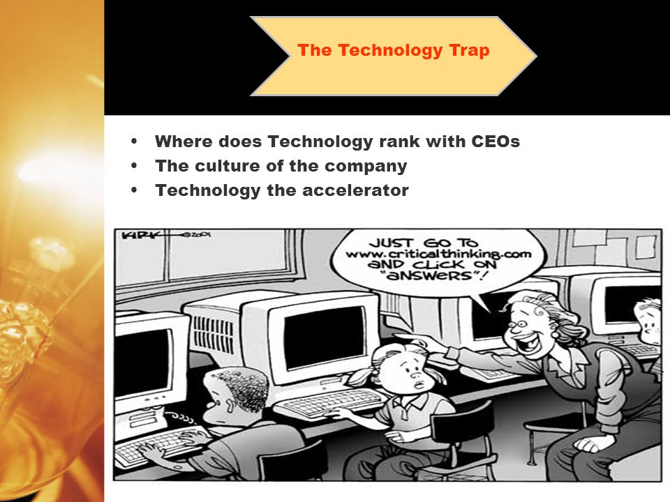 Where does Technology rank with CEOs The culture of the company Technology the accelerator The Technology Trap
