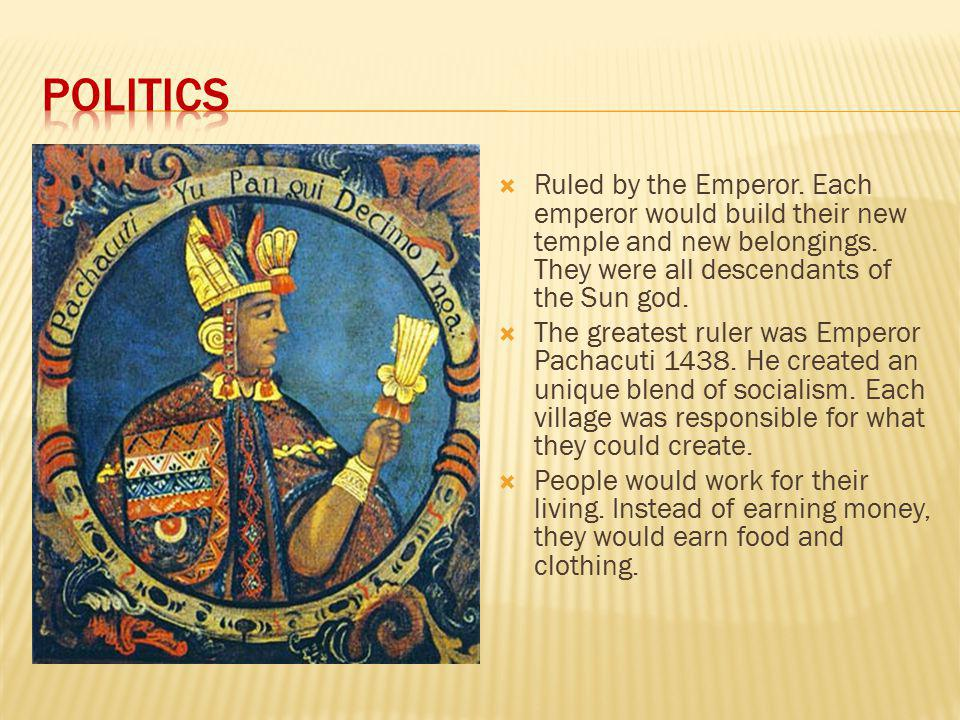  Ruled by the Emperor. Each emperor would build their new temple and new belongings.