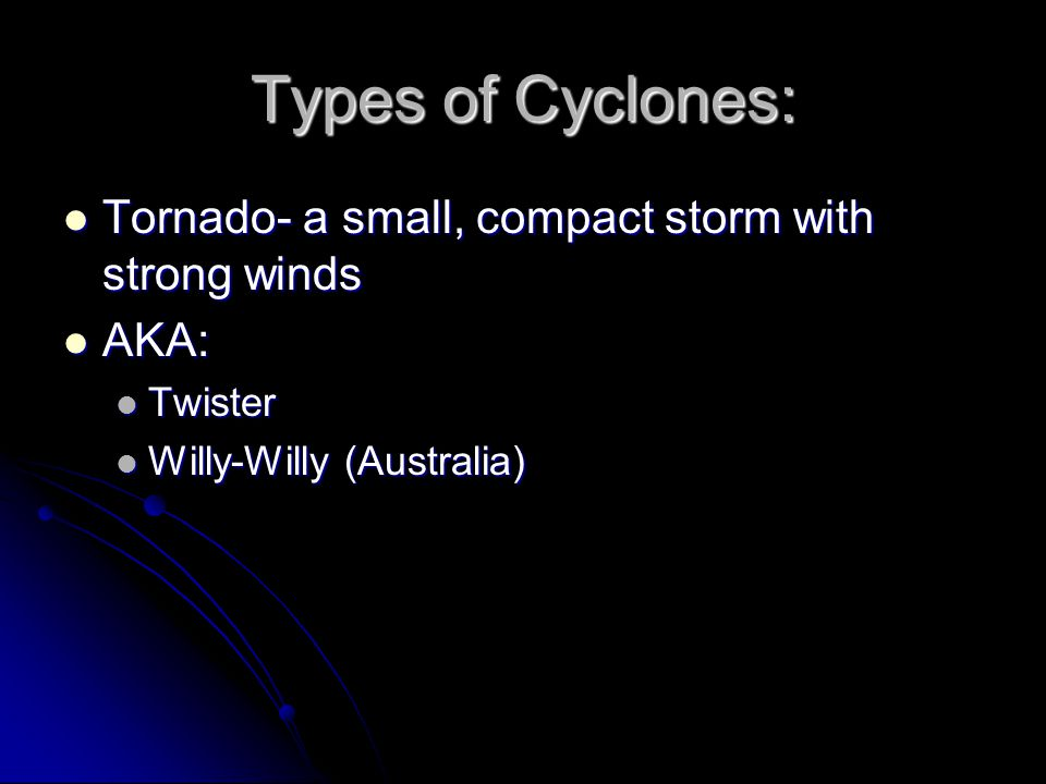 The Cyclone A Cyclone is any low pressure system that has a counterclockwise rotation A Cyclone is any low pressure system that has a counterclockwise