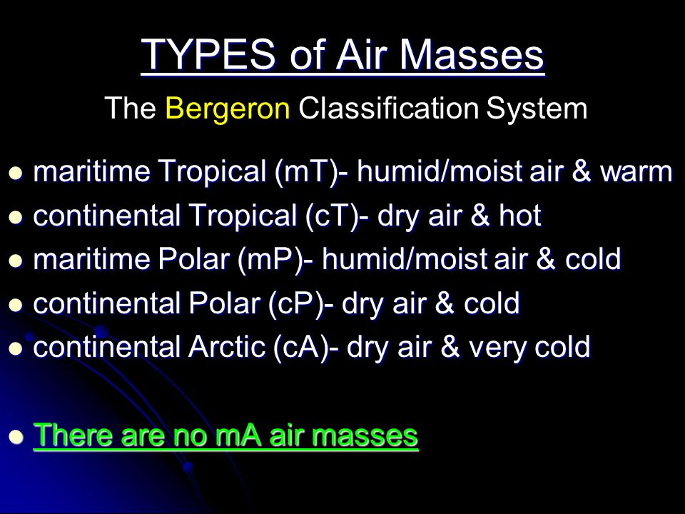 Air Masses Large areas (blobs) of air that have the same weather, temperatures and humidity and air pressure Large areas (blobs) of air that have the