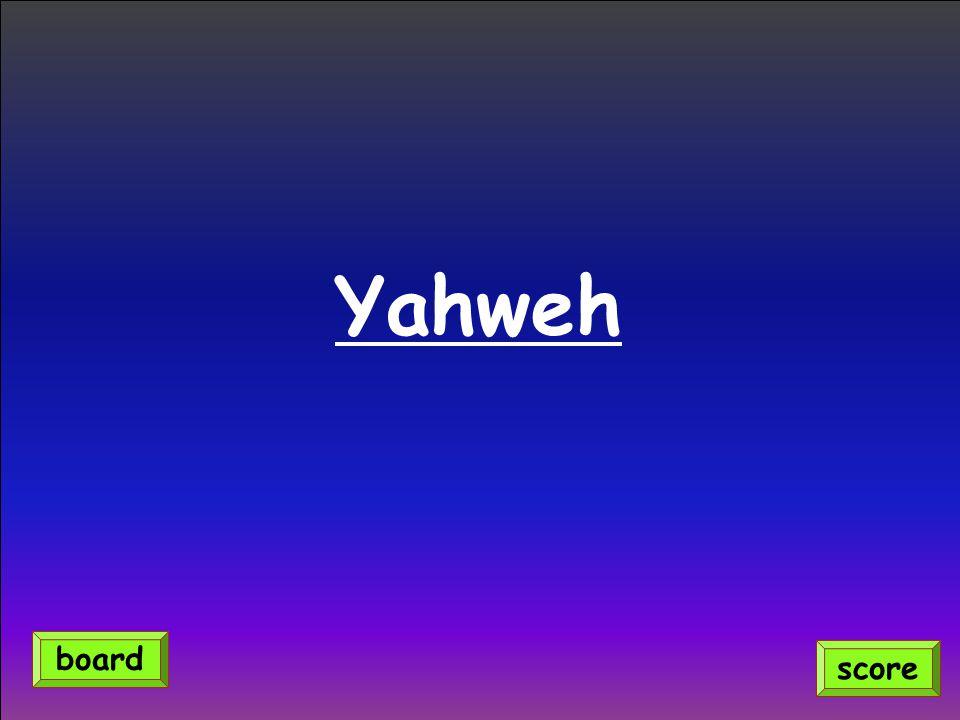 Yahweh score board