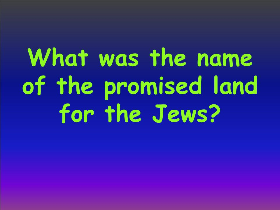 What was the name of the promised land for the Jews