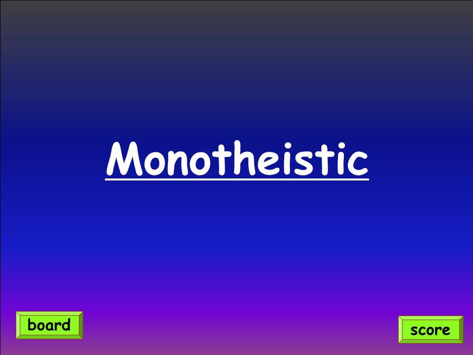 Monotheistic score board