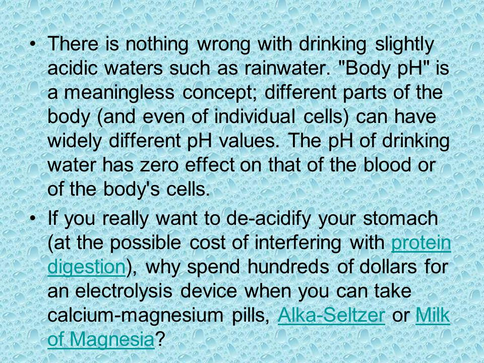 There is nothing wrong with drinking slightly acidic waters such as rainwater.