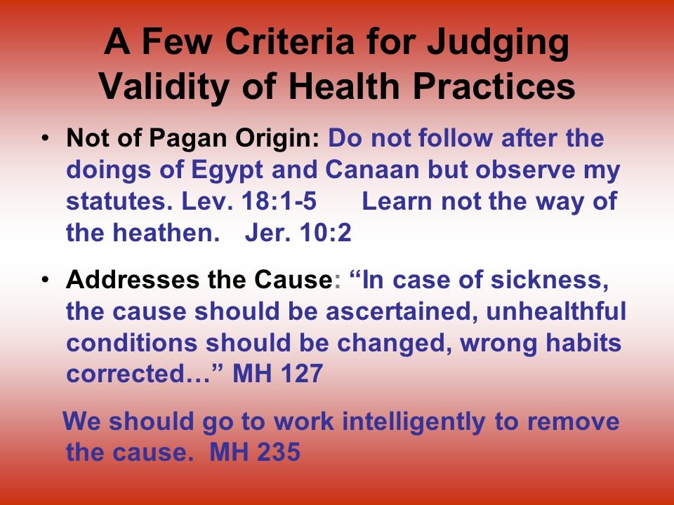 A Few Criteria for Judging Validity of Health Practices Not of Pagan Origin: Do not follow after the doings of Egypt and Canaan but observe my statutes.