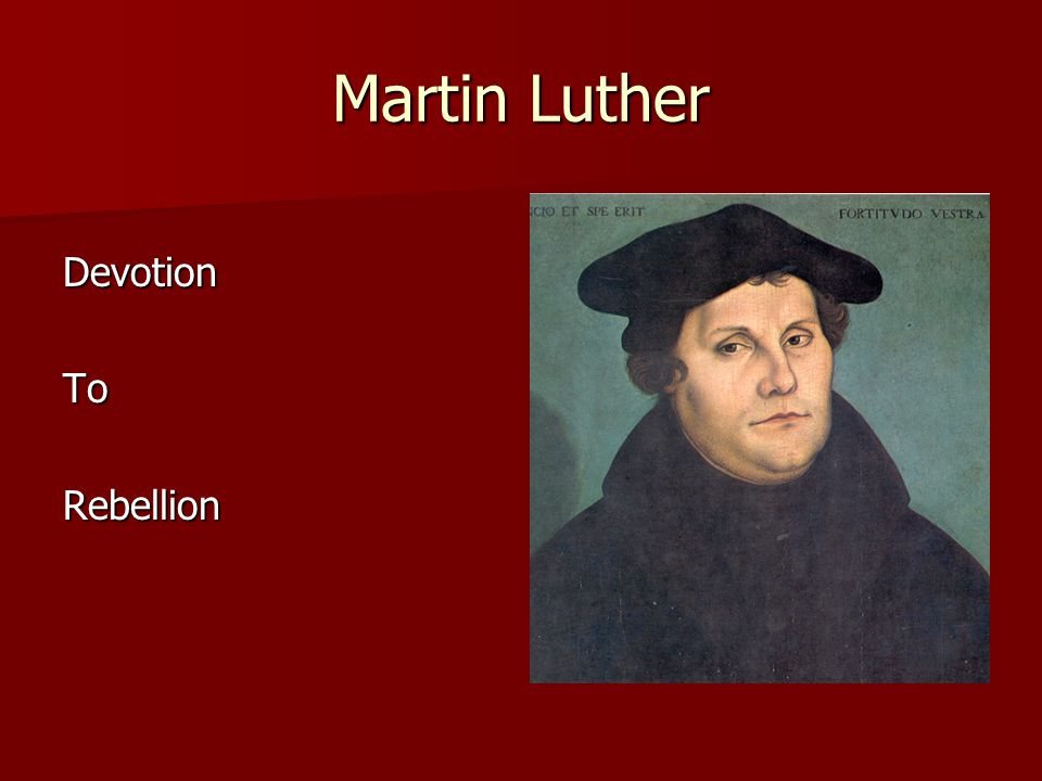 Martin Luther DevotionToRebellion