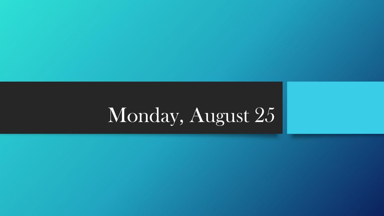 Monday, August 25