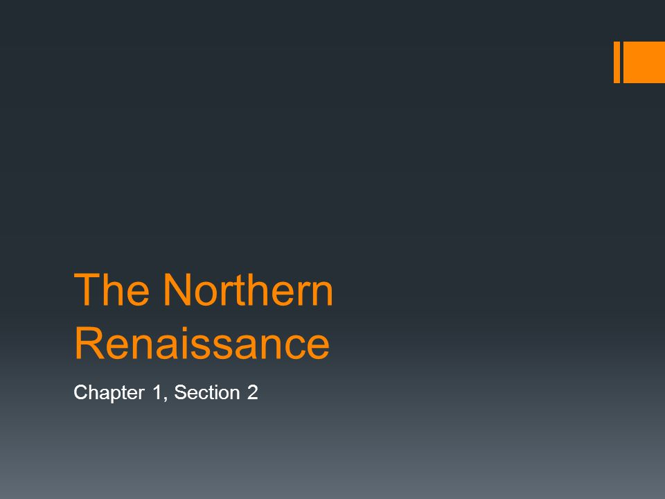 The Northern Renaissance Chapter 1, Section 2