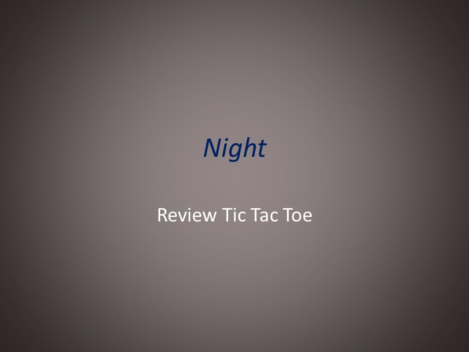 Night Review Tic Tac Toe