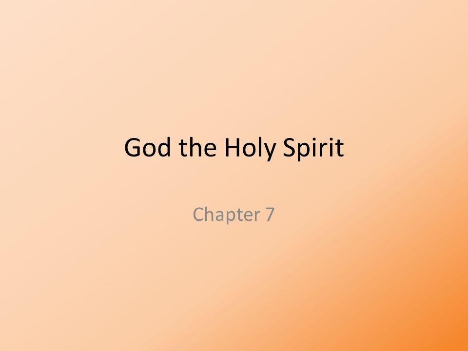 God the Holy Spirit Chapter 7