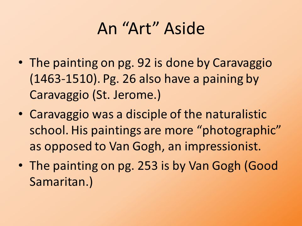 An Art Aside The painting on pg. 92 is done by Caravaggio (1463-1510).