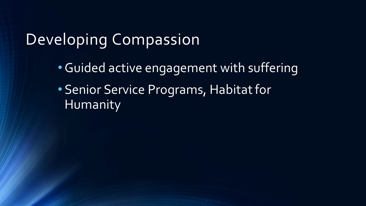 Developing Compassion Guided active engagement with suffering Senior Service Programs, Habitat for Humanity