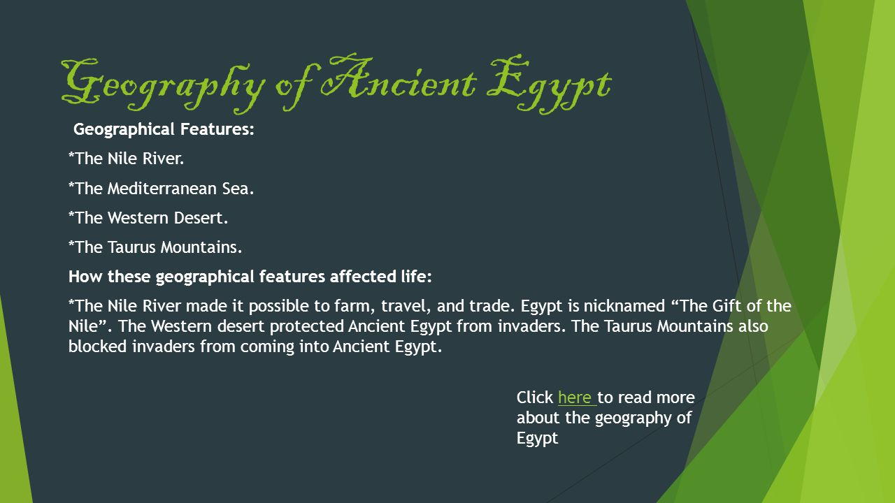 Geography of Ancient Egypt Geographical Features: *The Nile River.