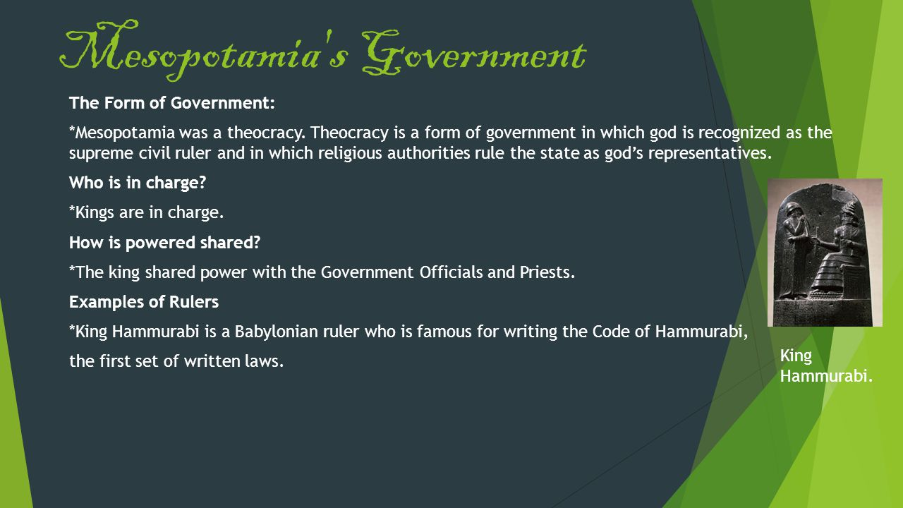 Mesopotamia s Government The Form of Government: *Mesopotamia was a theocracy.