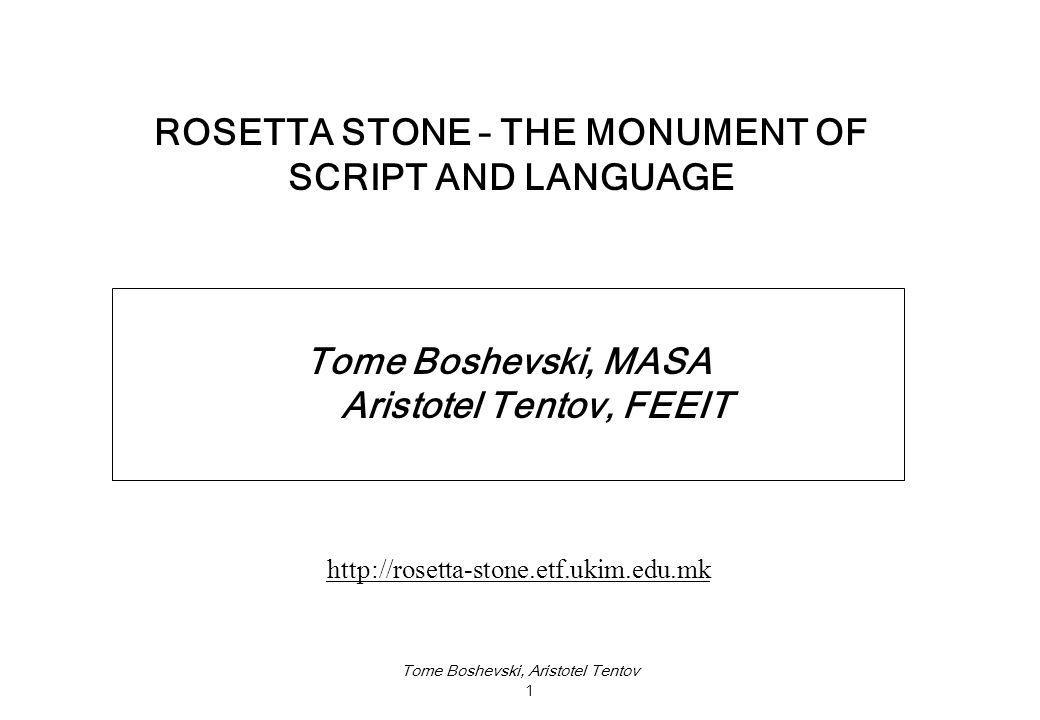 Tome Boshevski, Aristotel Tentov 1 Tome Boshevski, MASA Aristotel Tentov, FEEIT ROSETTA STONE – THE MONUMENT OF SCRIPT AND LANGUAGE http://rosetta-stone.etf.ukim.edu.mk