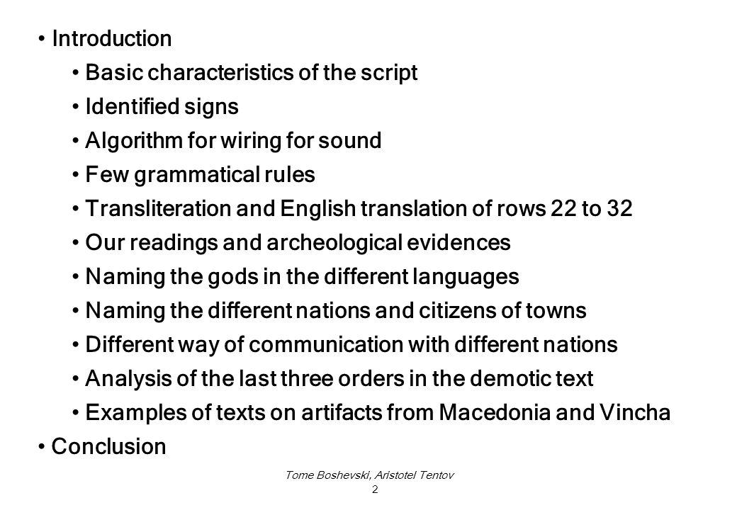 Tome Boshevski, Aristotel Tentov 2 Introduction Basic characteristics of the script Identified signs Algorithm for wiring for sound Few grammatical ru