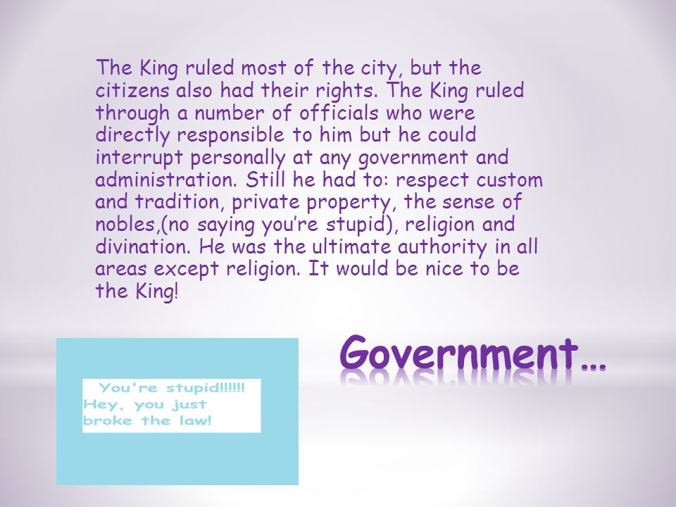The King ruled most of the city, but the citizens also had their rights.