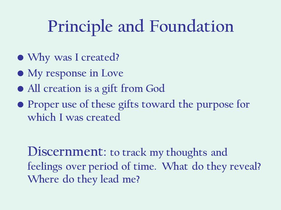 Principle and Foundation Why was I created.