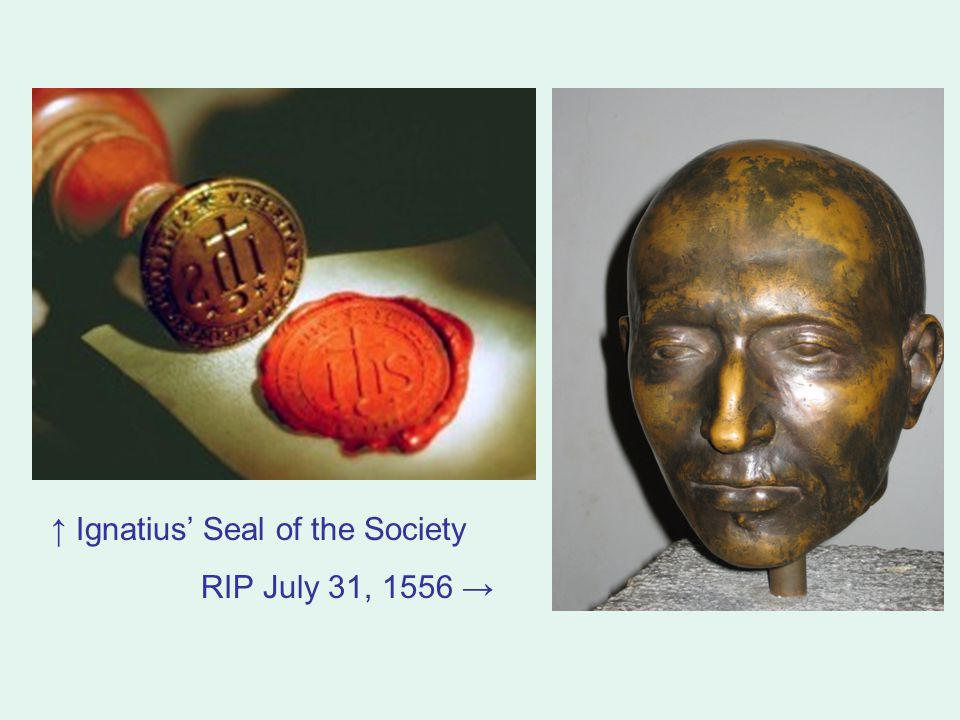 ↑ Ignatius' Seal of the Society RIP July 31, 1556 →