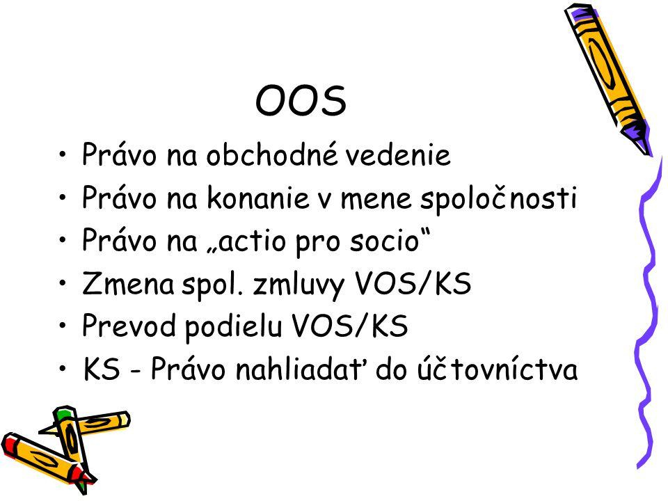 """OOS Právo na obchodné vedenie Právo na konanie v mene spoločnosti Právo na """"actio pro socio Zmena spol."""