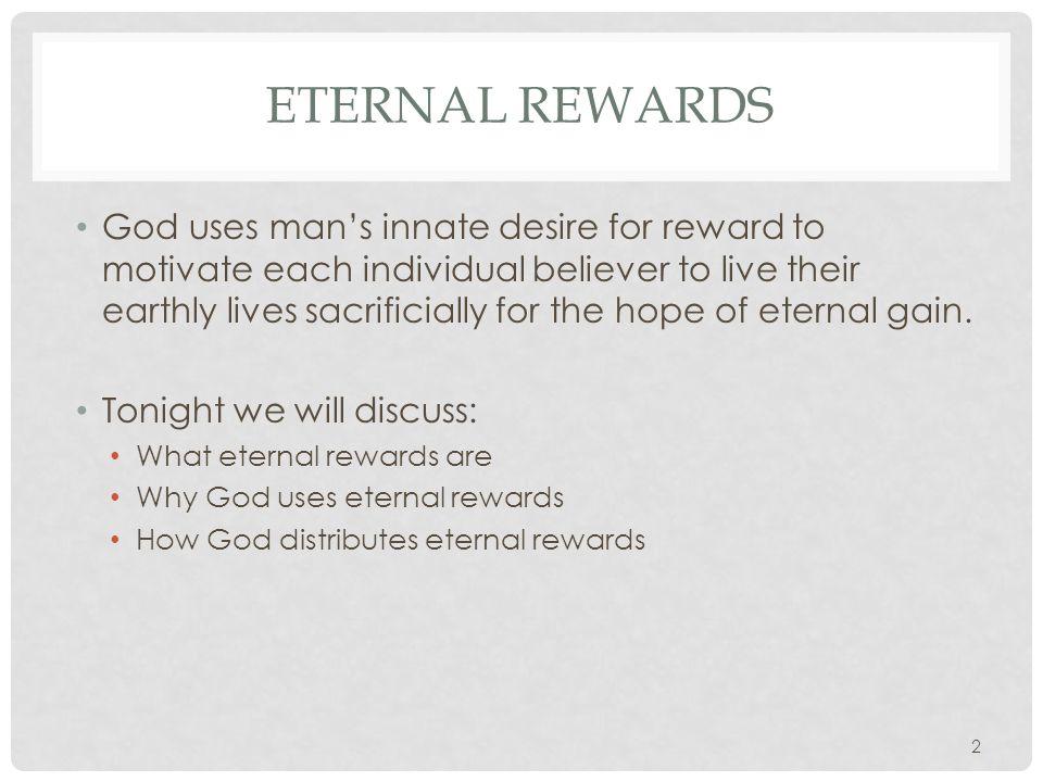 REWARDS DEFINED Grace vs. Works Salvation By grace Rewards By works 3