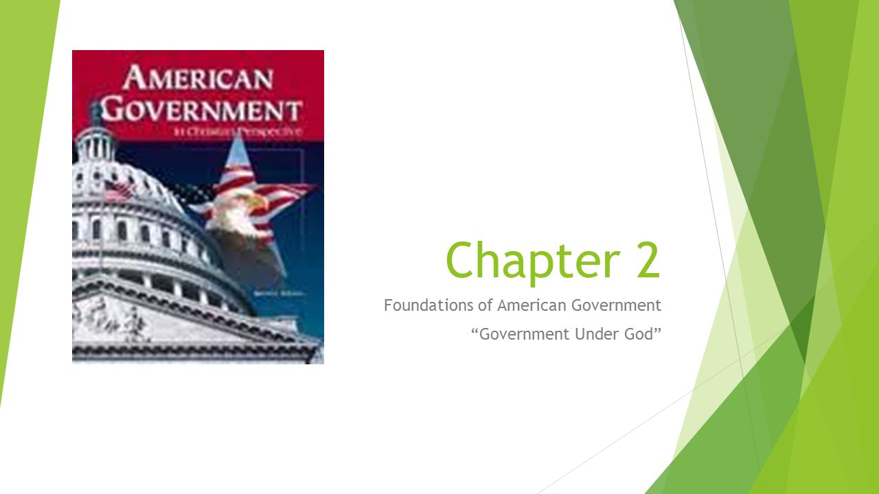 """Chapter 2 Foundations of American Government """"Government Under God"""""""