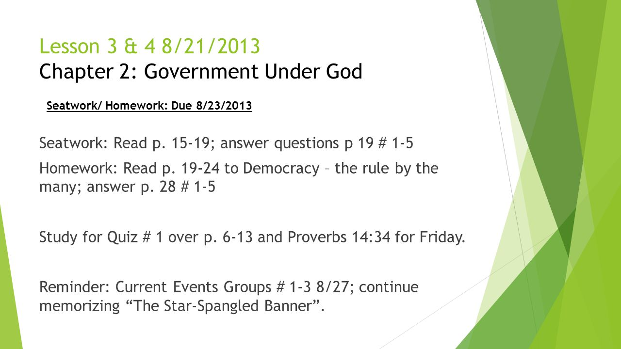 Lesson 3 & 4 8/21/2013 Chapter 2: Government Under God Seatwork: Read p. 15-19; answer questions p 19 # 1-5 Homework: Read p. 19-24 to Democracy – the