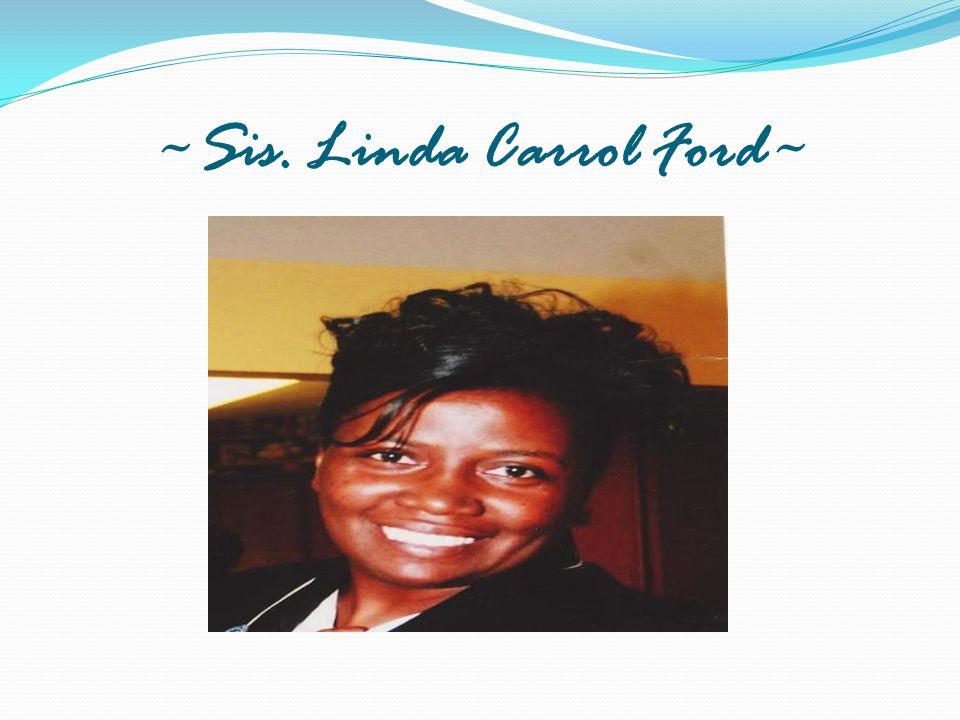~Sis. Linda Carrol Ford~