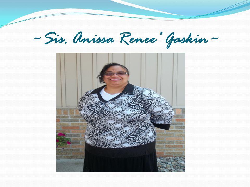 ~Sis. Anissa Renee' Gaskin~