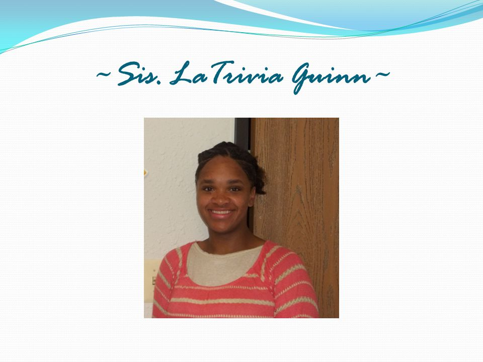 ~Sis. LaTrivia Guinn~